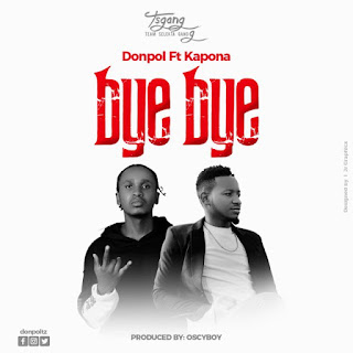 AUDIO | Don Pol ft Kapona _ Bye Bye mp3 | download