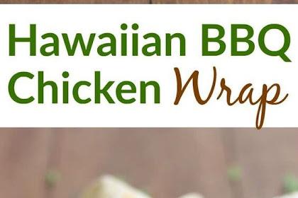 Easy Hawaiian BBQ Chicken Wraps Recipe