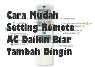 Cara Mudah Setting Remote AC Daikin Biar Tambah Dingin
