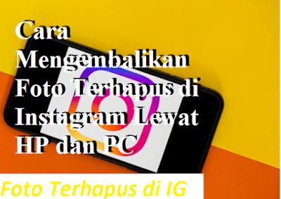 Cara Mengembalikan Foto Terhapus di Instagram Lewat HP dan PC