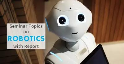 Seminar Topics on Robotics 2020