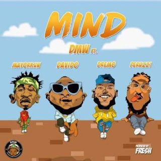 DJ Kentalky - Davido - Mind Ft. Mayorkun, Dremo & Peruzzi  mp3 download