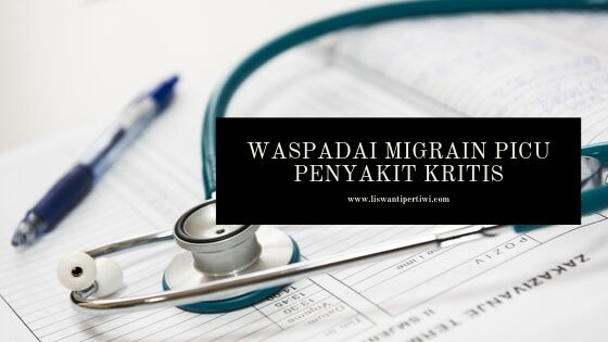Waspadai Migrain Picu Penyakit Kritis