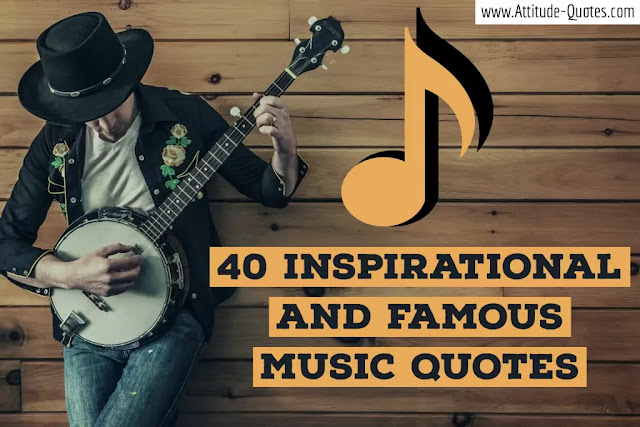 40 Inspirational And Famous Music Quotes