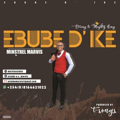 Audio: Minstrel Marvis – Ebube Dike