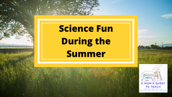 text: Science Fun During the Summer; background photo of tree; A Mom's Quest to Teach logo