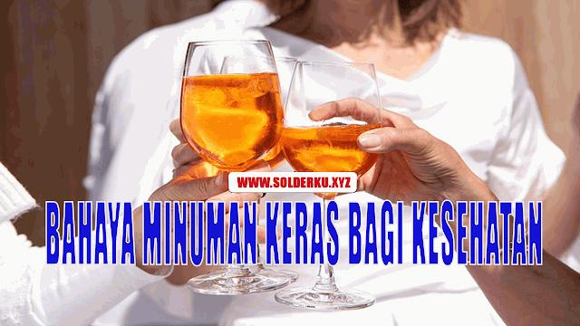 10 Bahaya Minuman Keras Bagi Kesehatan Yang Harus Di Waspadai