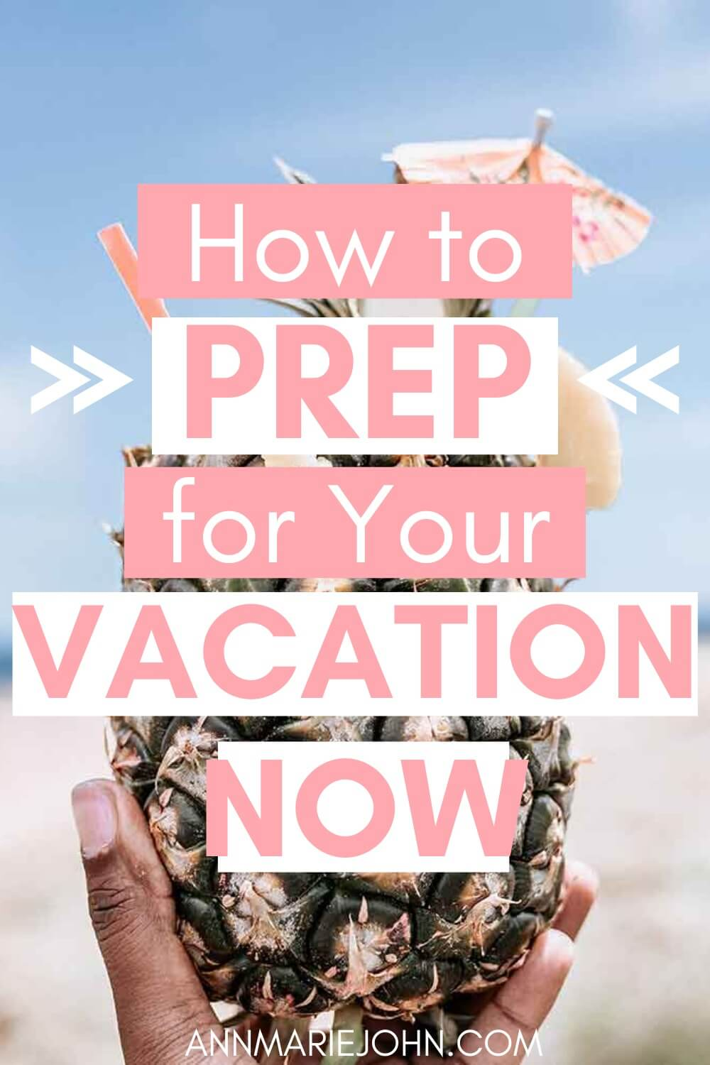 How To Prep For Your Next Big Vacation