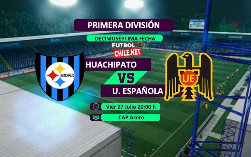 Mira Huachipato vs Unión Española en vivo y online por la Primera División de Chile