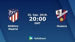 مشاهدة مباراة اتليتكو مدريد وهويسكا بث مباشر بتاريخ 25-09-2018 الدوري الاسباني