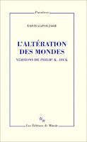 David Lapoujade L'altération des mondes version dick paradoxe Minuit