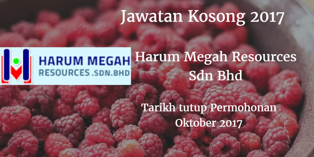 Jawatan Kosong Harum Megah Resources Sdn Bhd Oktober 2017