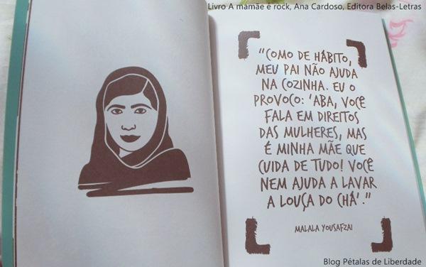 Malala Yousafzai, citação, Resenha, livro, A-mamãe-é-rock, Ana-Cardoso, Belas-letras, opiniao, fotos, capa, trechos, cronicas, feminismo, maternidade-nao-romantizada, empoderamento