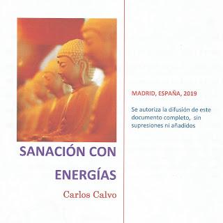 https://sanacioncuanticamadrid.files.wordpress.com/2019/03/sanacion-con-energias-carlos-calvo-1.pdf