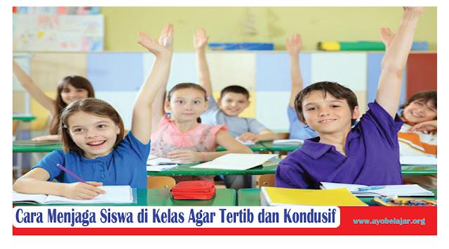 https://www.ayobelajar.org/2018/05/cara-menjaga-siswa-di-kelas-agar-tertib.html