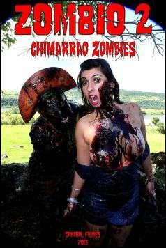 Download [18+] Zombio 2: Chimarrão Zombies (2013) Portuguese 360p 400mb || 480p 518mb