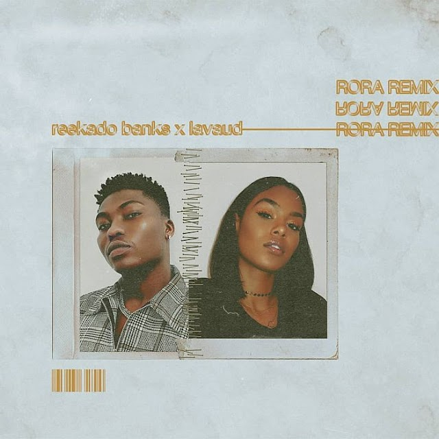 [Music] Reekado Banks Ft. Lavaud – Rora (Remix)