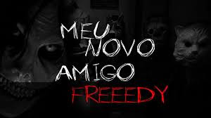 Meu novo Amigo Freedy (BR. Bizarrofilia)