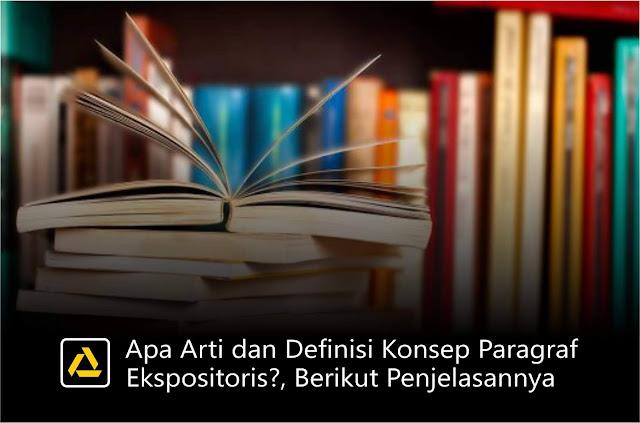 Apa Arti dan Definisi Konsep Paragraf Ekspositoris?, Berikut Penjelasannya