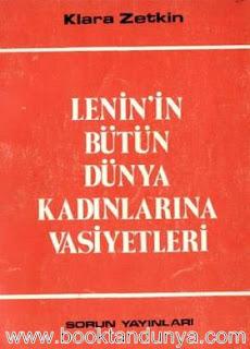 Clara Zetkin - Lenin'in Bütün Dünya Kadınlarına Vasiyetleri