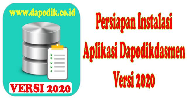 Persiapan Instalasi Aplikasi Dapodikdasmen Versi 2020