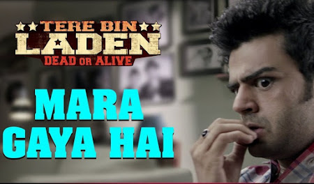 Mara Gaya Hai - Tere Bin Laden 2 (2016)