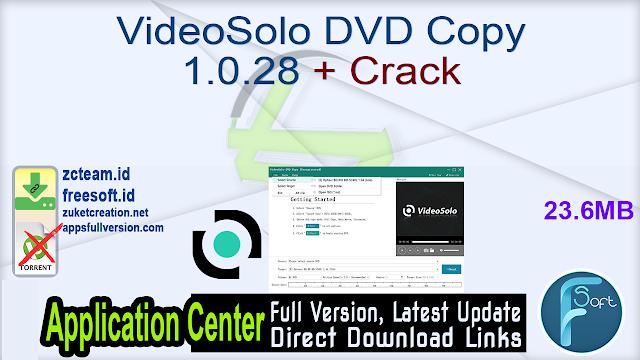 VideoSolo DVD Copy 1.0.28 + Crack_ ZcTeam.id