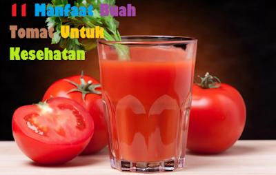 11 Manfaat Buah Tomat Untuk Kesehatan