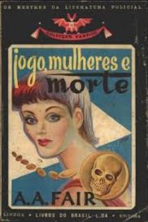 A. A. Fair pdf - JOGO, MULHERES E MORTE