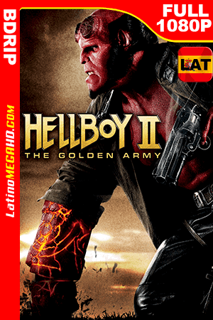 Hellboy II: El Ejército Dorado (2008) Latino FULL HD BDRIP 1080P ()