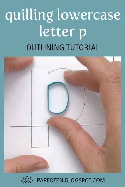 quilling lowercase letter p - how to outline monogram tutorial and pattern