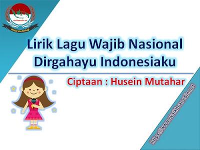 Lirik Lagu Wajib Dirgahayu Indonesiaku