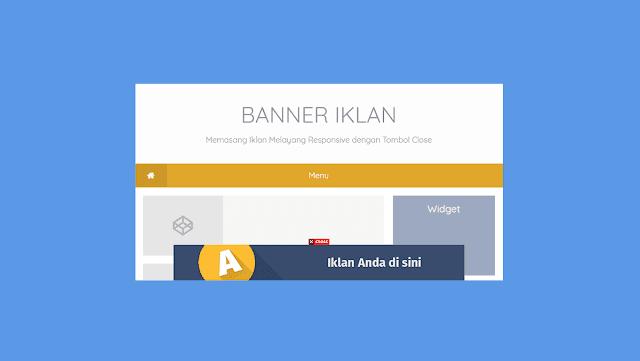 Cara Membuat Iklan Melayang Dibawah Blog Di Blogger Versi Desktop