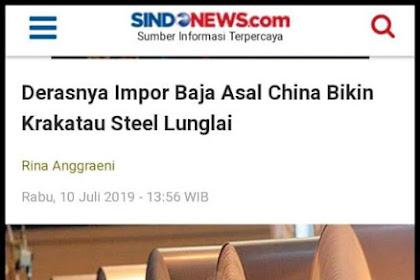 Terimakasih Pak Jokowi! Derasnya Impor Baja Asal China Bikin Krakatau Steel Lunglai
