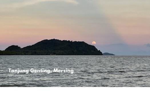 moon rise tanjung genting mersing
