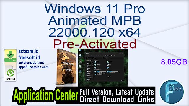 Windows 11 Pro Animated MPB 22000.120 x64 Pre-Activated