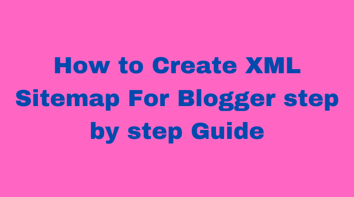 How to create XML sitemap for blogger