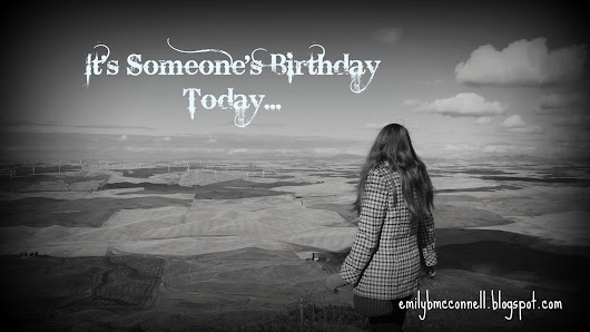 It's Someone's Birthday Today...