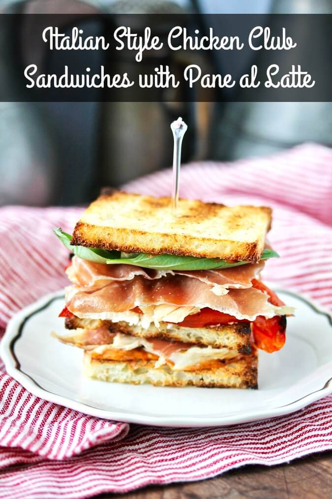 Italian Style Chicken Club Sandwiches with Pane al Latte