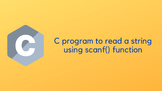 C program to read a string using scanf() function