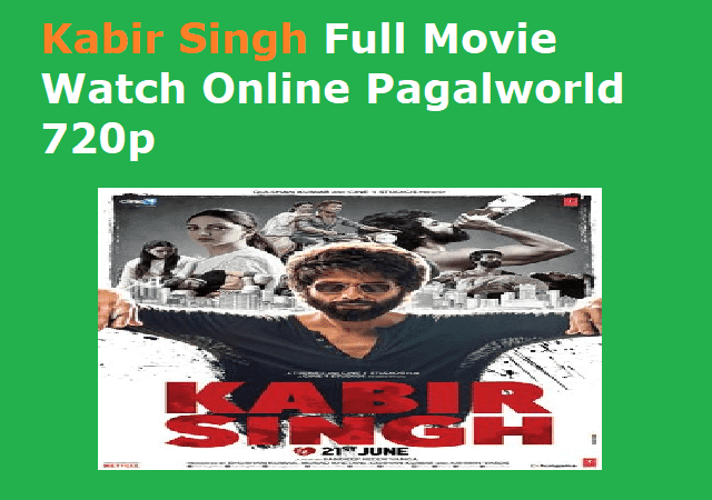 Kabir Singh Full Movie Watch Online Pagalworld