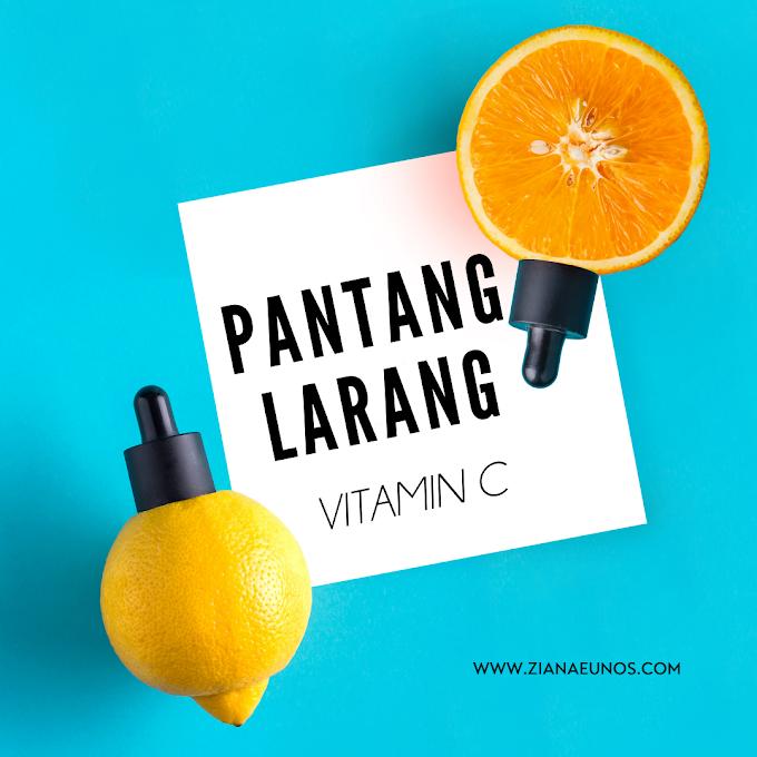 Pantang Larang Makan Vitamin C