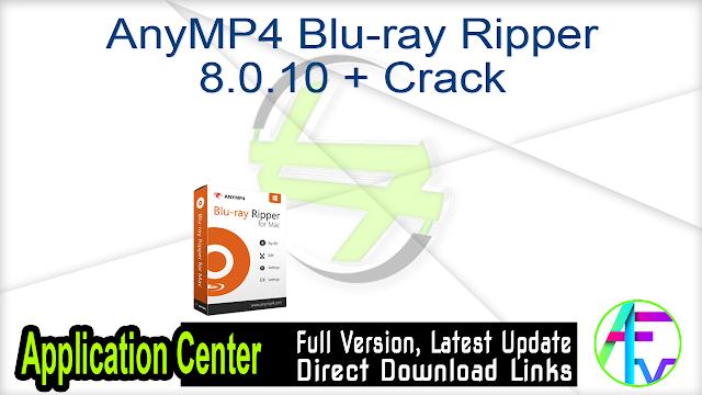 AnyMP4 Blu-ray Ripper 8.0.10 + Crack