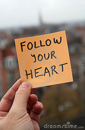 Follow Your Heart!!