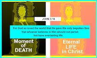 Moment of Death, Death, John 3:16