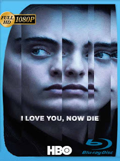 I Love You, Now Die: Part 1-2 (2019) HD [1080p] Latino [GoogleDrive] SilvestreHD