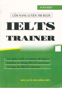 Cẩm Nang Luyện Thi IELTS - IELTS Trainer - Tuấn Kiệt