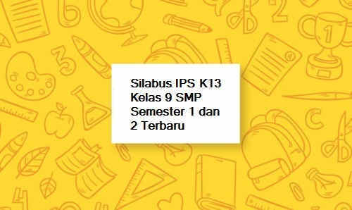 Silabus IPS K13 Kelas 9 SMP Semester 1 dan 2 Terbaru