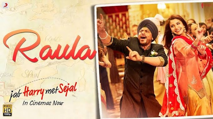 Raula Lyrics Jab Harry Met Sejal