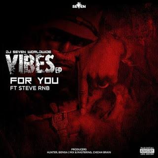 Audio   Dj Seven Ft Steve Rnb - For You   Download Mp3